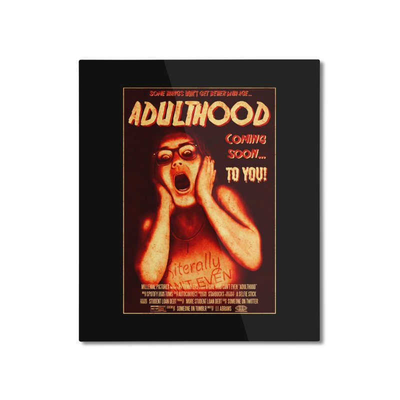 ADULTHOOD Home Mounted Aluminum Print by Den of the Wolf