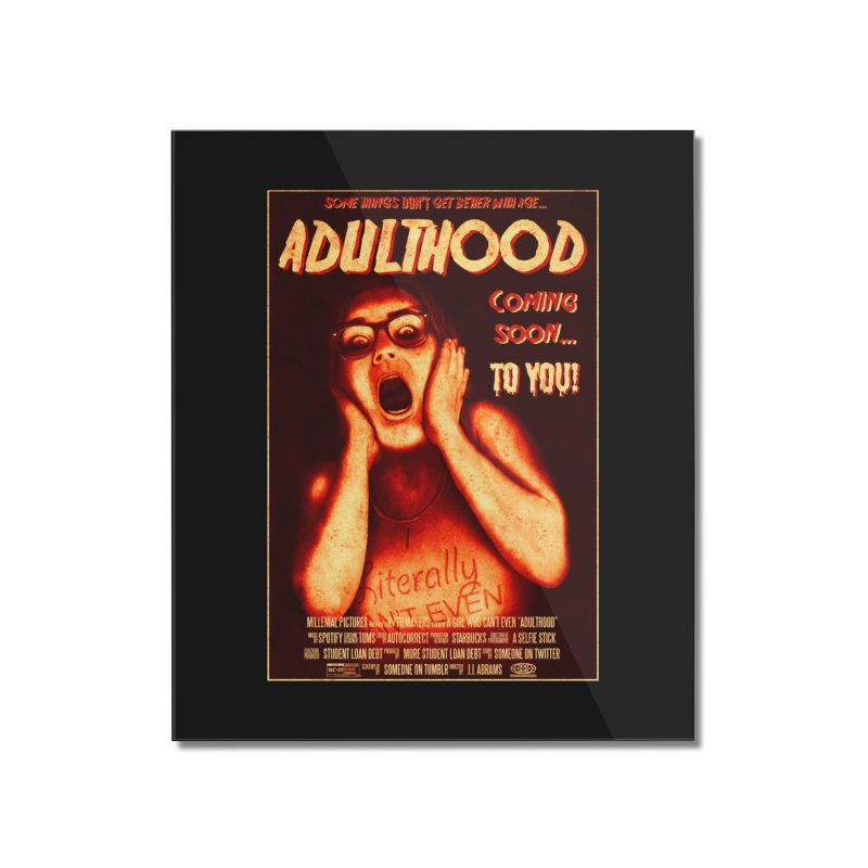 ADULTHOOD Home Mounted Acrylic Print by Den of the Wolf