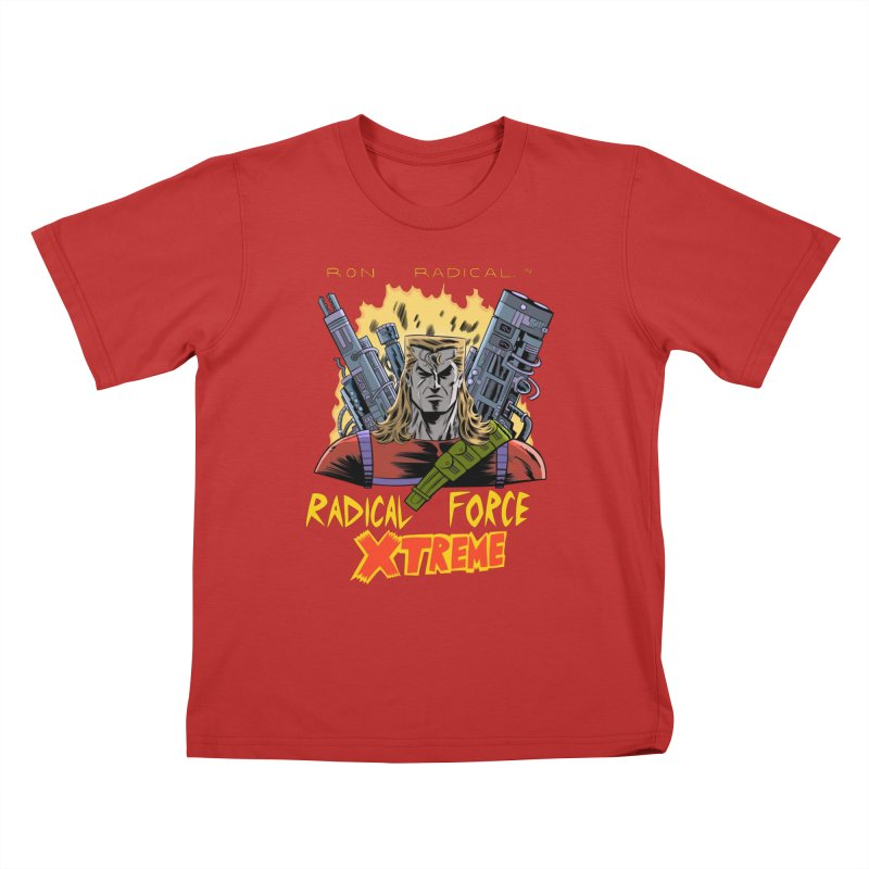 Ron Radical in RADICAL FORCE XTREME Kids T-Shirt by Nick Cagnetti's Artist Shop