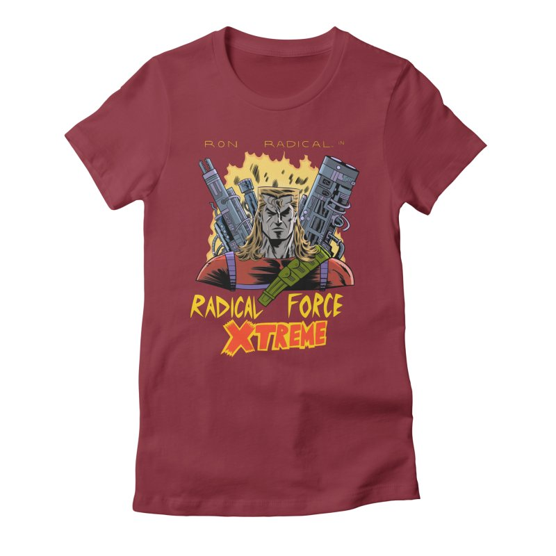 Ron Radical in RADICAL FORCE XTREME Women's T-Shirt by Nick Cagnetti's Artist Shop
