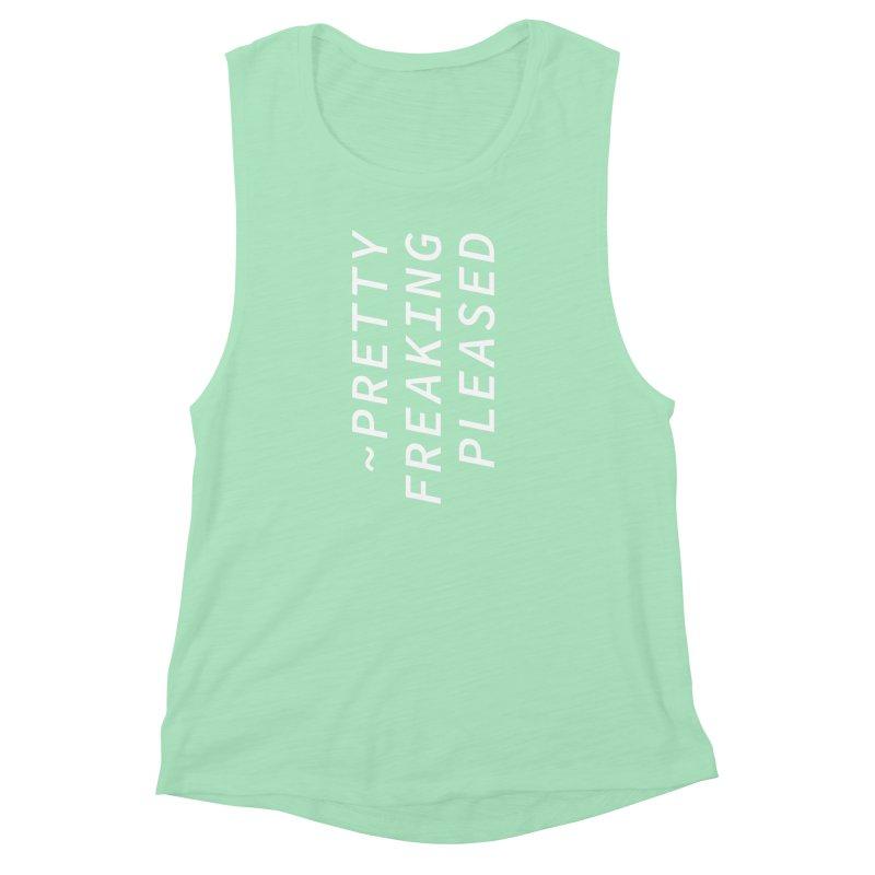 Pretty Freaking Pleased Women's Muscle Tank by Nina Christensen Women's Wear