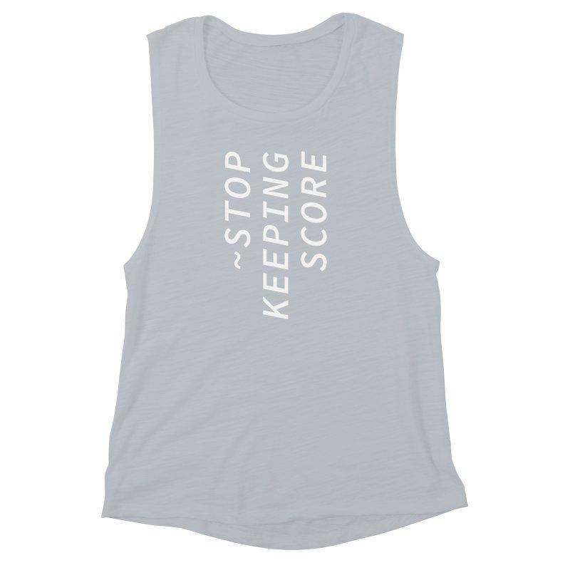 Stop Keeping Score Women's Muscle Tank by Nina Christensen Women's Wear