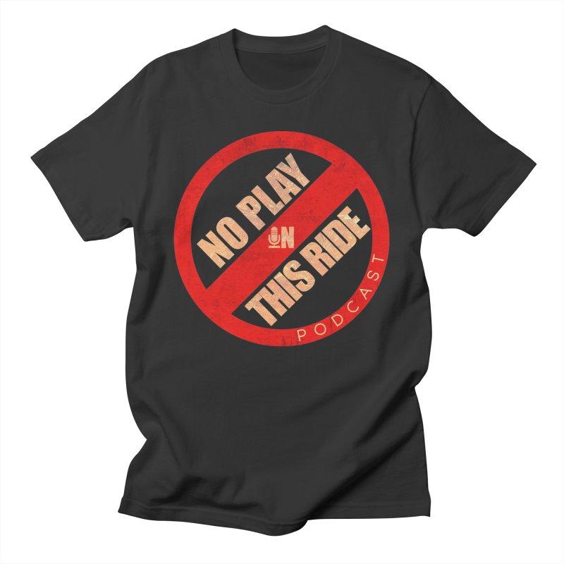 Noplay1 Men's T-Shirt by NoPlayInThisRide's Artist Shop