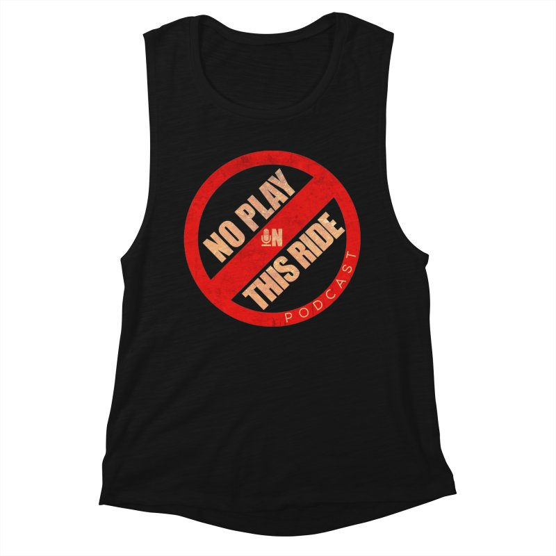 Noplay1 Women's Tank by NoPlayInThisRide's Artist Shop