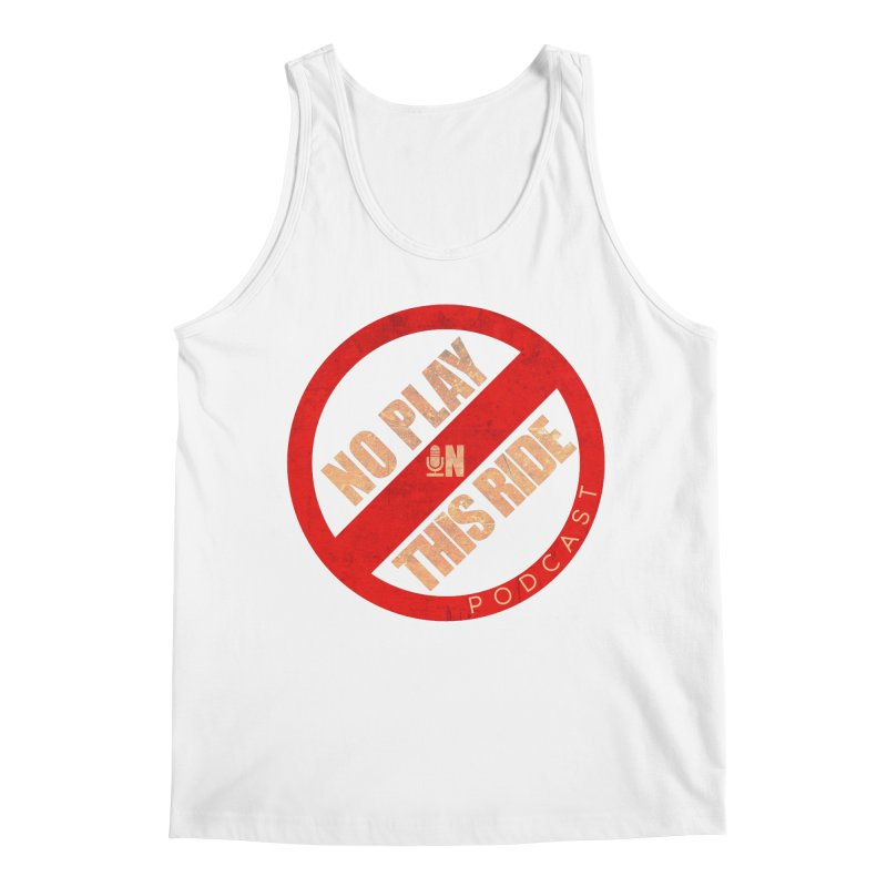 Noplay1 Men's Tank by NoPlayInThisRide's Artist Shop