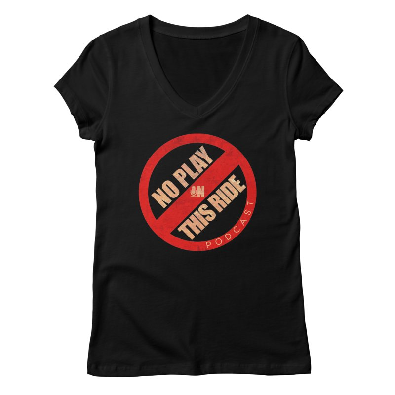 Women's None by NoPlayInThisRide's Artist Shop