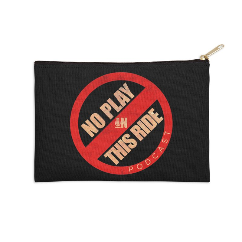 Noplay1 Accessories Zip Pouch by NoPlayInThisRide's Artist Shop