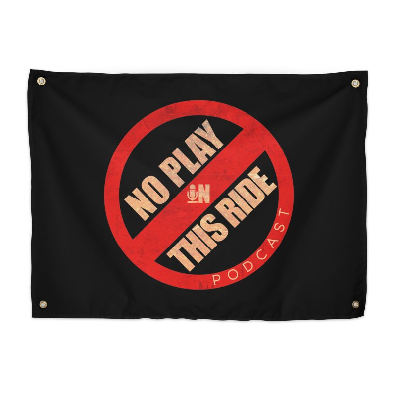 Noplay1 Home Tapestry by NoPlayInThisRide's Artist Shop