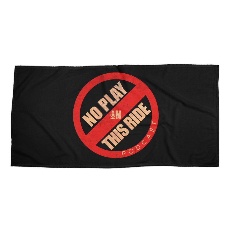 Noplay1 Accessories Beach Towel by NoPlayInThisRide's Artist Shop