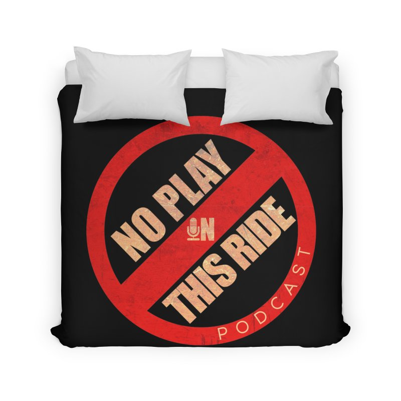 Noplay1 Home Duvet by NoPlayInThisRide's Artist Shop