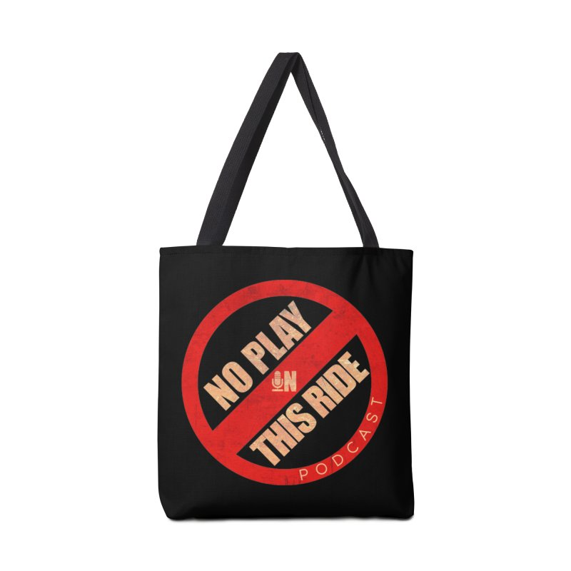 Noplay1 Accessories Bag by NoPlayInThisRide's Artist Shop