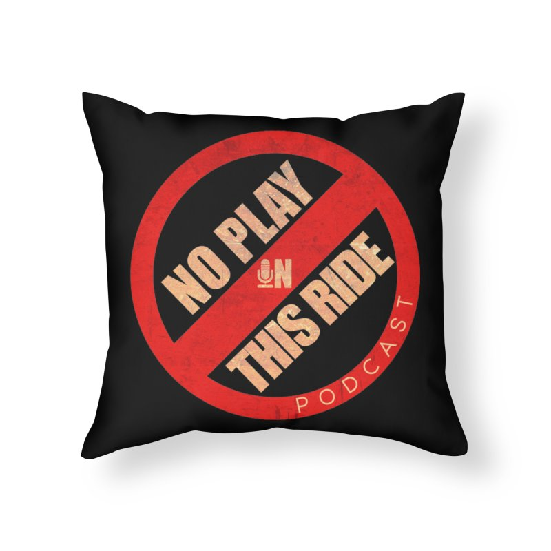 Noplay1 Home Throw Pillow by NoPlayInThisRide's Artist Shop
