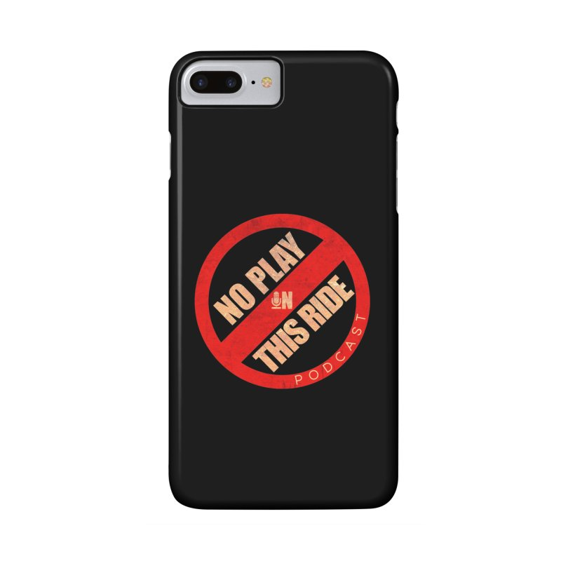 Noplay1 Accessories Phone Case by NoPlayInThisRide's Artist Shop