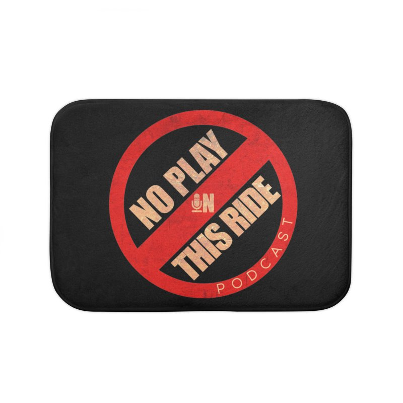 Noplay1 Home Bath Mat by NoPlayInThisRide's Artist Shop