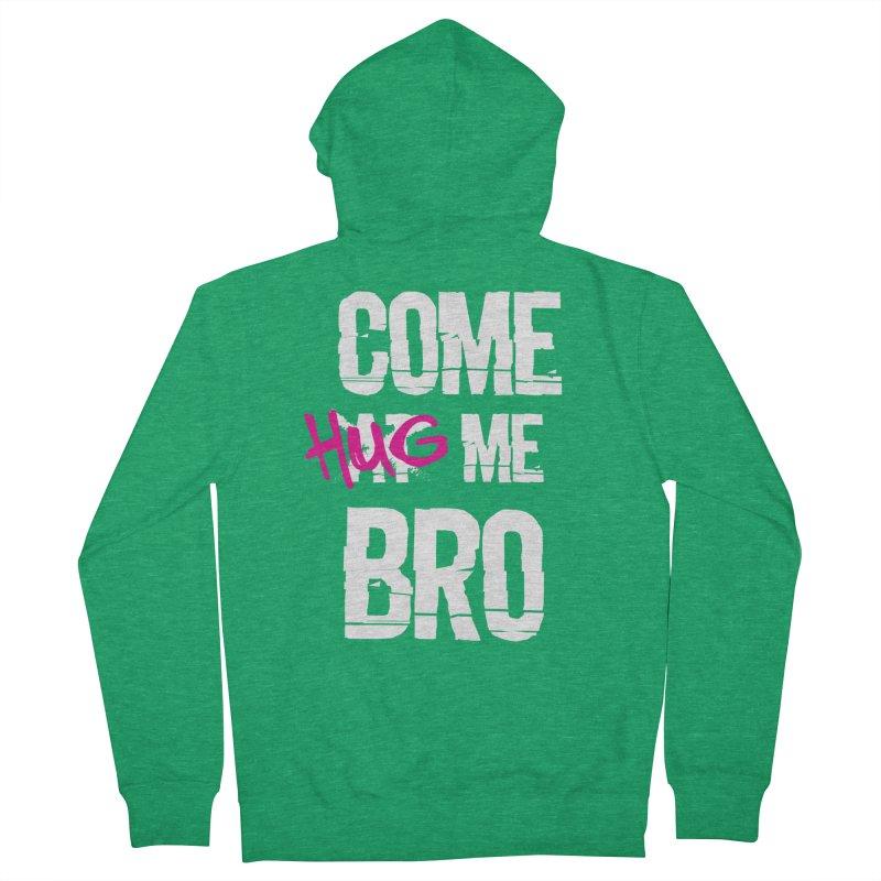 Come Hug Me Bro! Men's Zip-Up Hoody by Nocturnal Culture