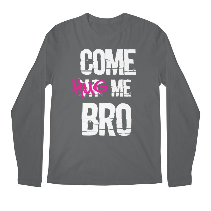 Come Hug Me Bro! Men's Longsleeve T-Shirt by Nocturnal Culture