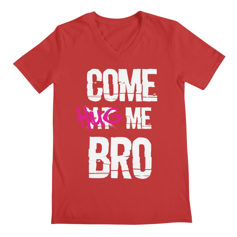Come Hug Me Bro! Men's V-Neck by Nocturnal Culture