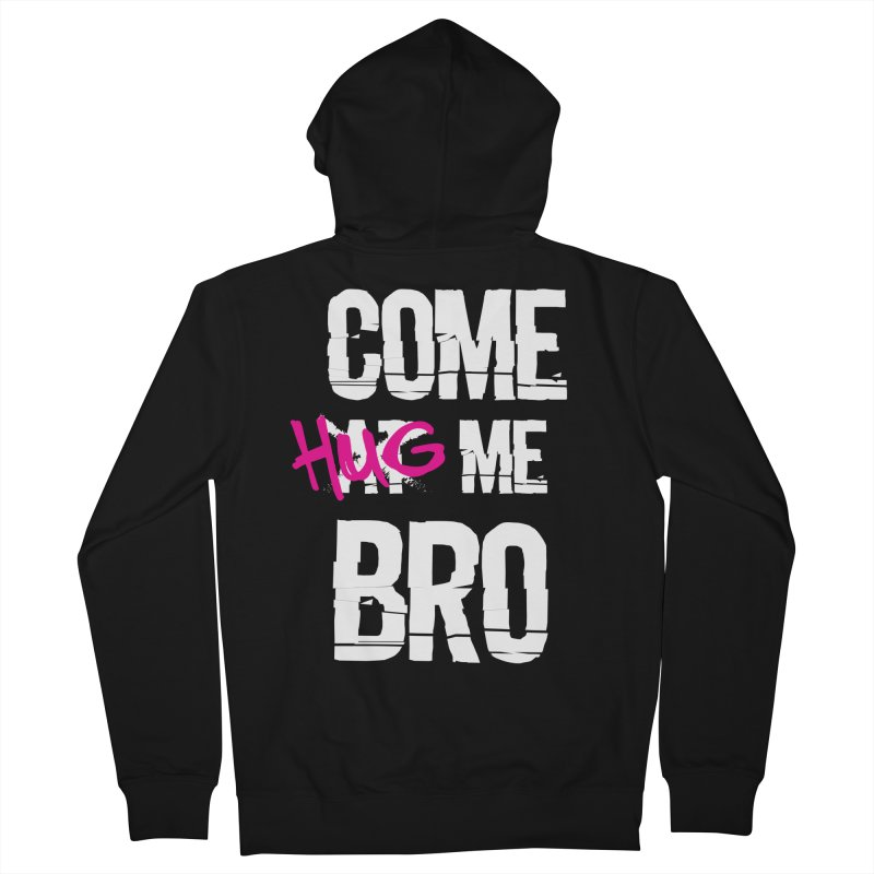Come Hug Me Bro! Men's French Terry Zip-Up Hoody by Nocturnal Culture