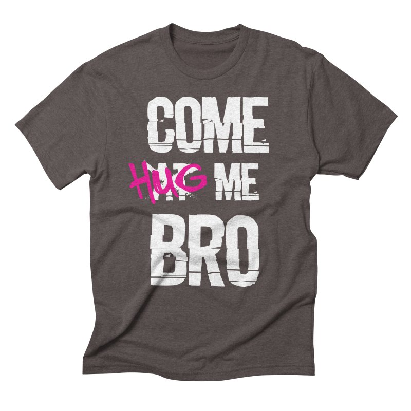 Come Hug Me Bro! Men's Triblend T-Shirt by Nocturnal Culture