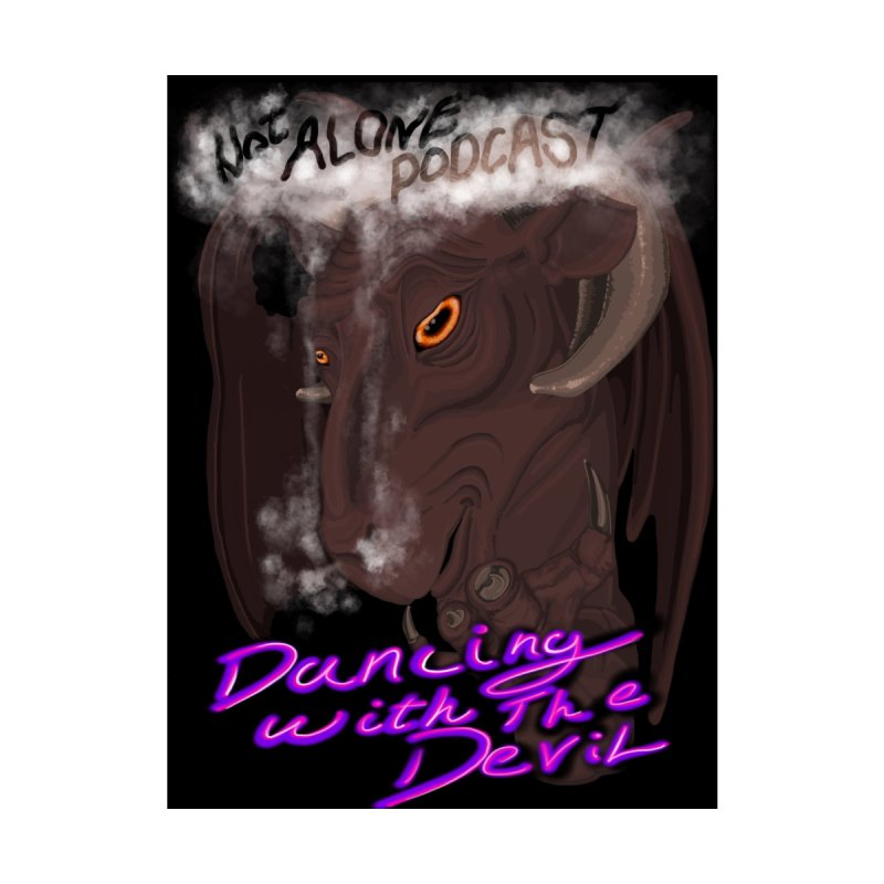 Dancing with the devil by NotAlonePodcast's Artist Shop
