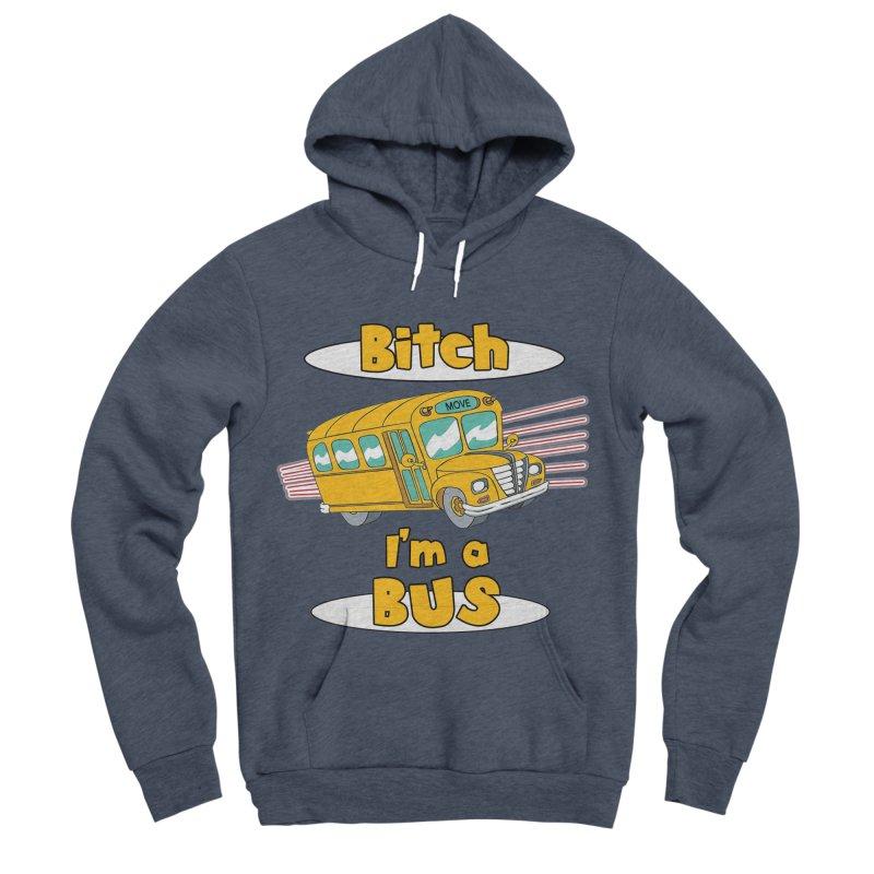 I'm a Bus Women's Sponge Fleece Pullover Hoody by Not Bad Tees