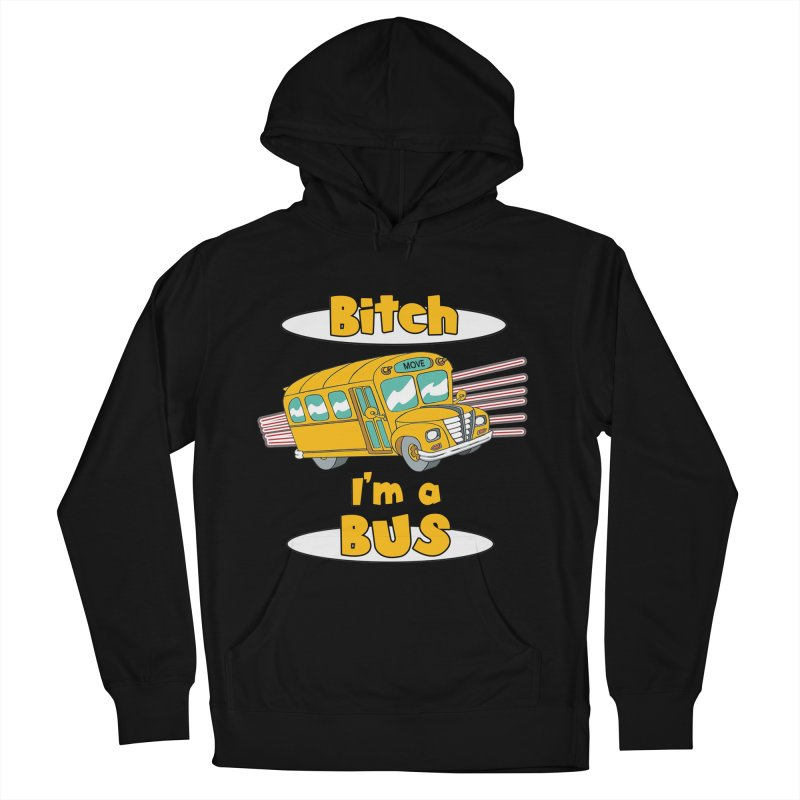 I'm a Bus Men's French Terry Pullover Hoody by Not Bad Tees