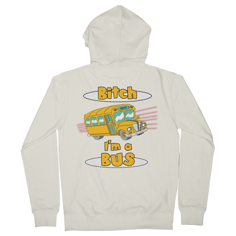 I'm a Bus Men's French Terry Zip-Up Hoody by Not Bad Tees