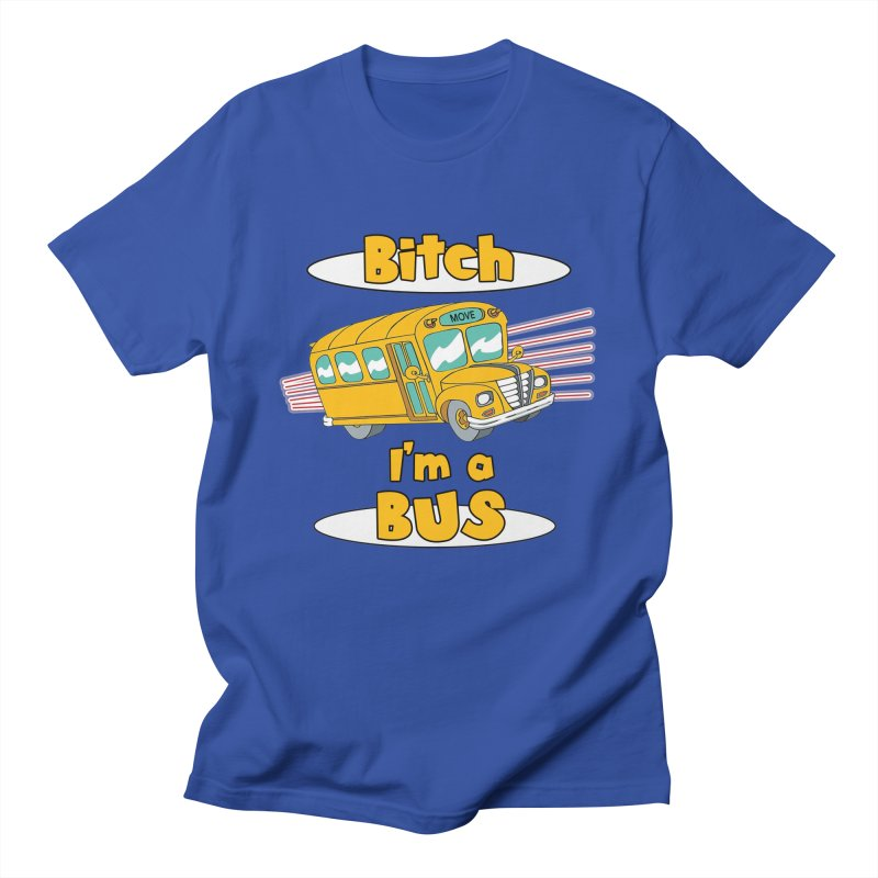 I'm a Bus Men's Regular T-Shirt by Not Bad Tees