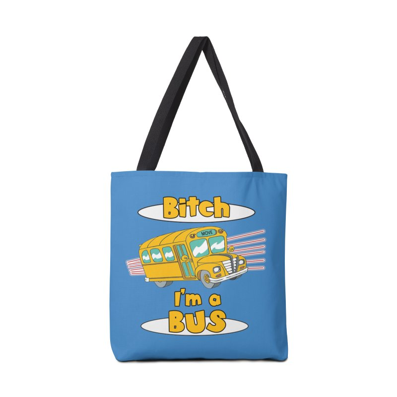I'm a Bus Accessories Tote Bag Bag by Not Bad Tees
