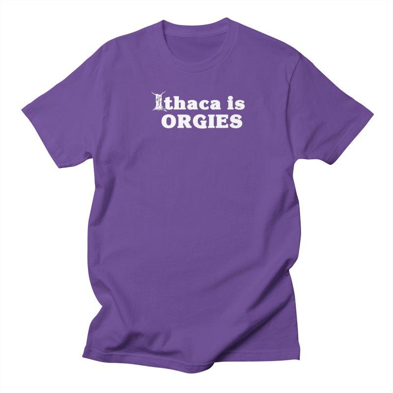Ithaca is Orgies Women's Regular Unisex T-Shirt by Not Bad Tees
