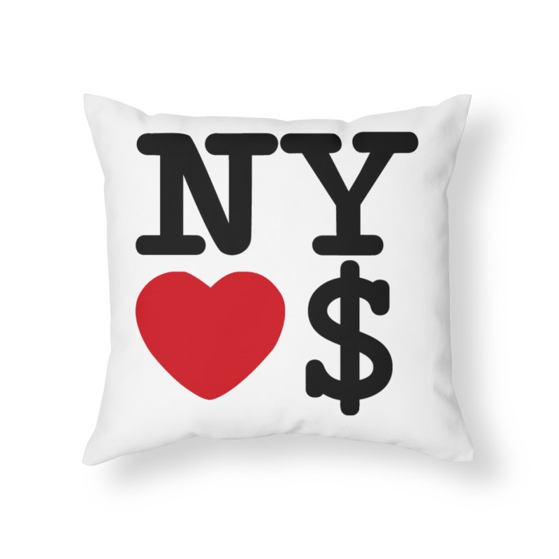 New York Loves Money Home Throw Pillow by Not Bad Tees