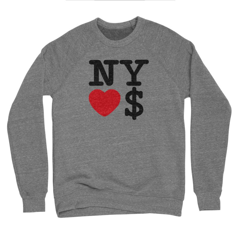 New York Loves Money Women's Sweatshirt by Not Bad Tees