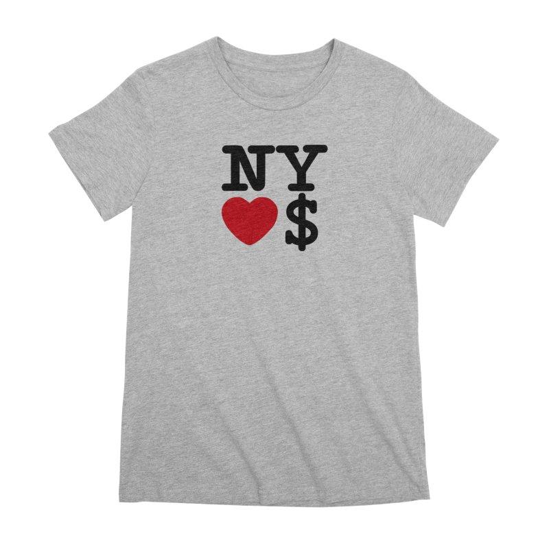 New York Loves Money Women's Premium T-Shirt by NotBadTees's Artist Shop