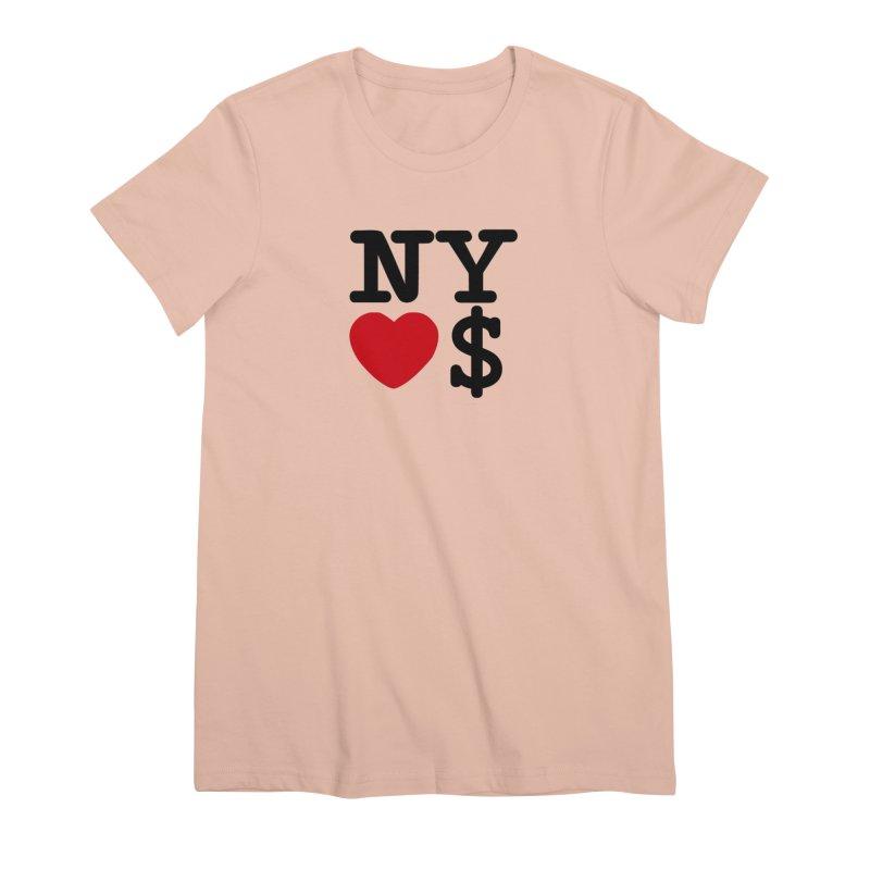 New York Loves Money Women's Premium T-Shirt by Not Bad Tees