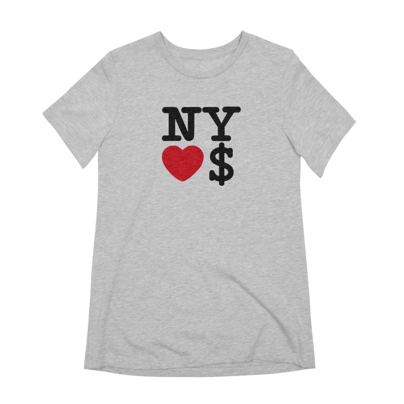 New York Loves Money Women's Extra Soft T-Shirt by Not Bad Tees