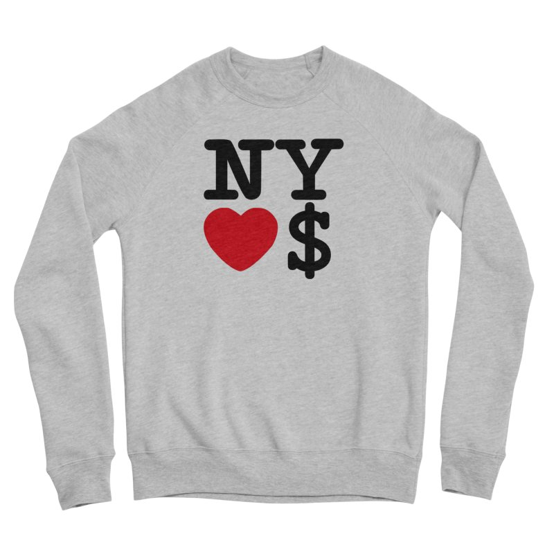 New York Loves Money Women's Sponge Fleece Sweatshirt by Not Bad Tees