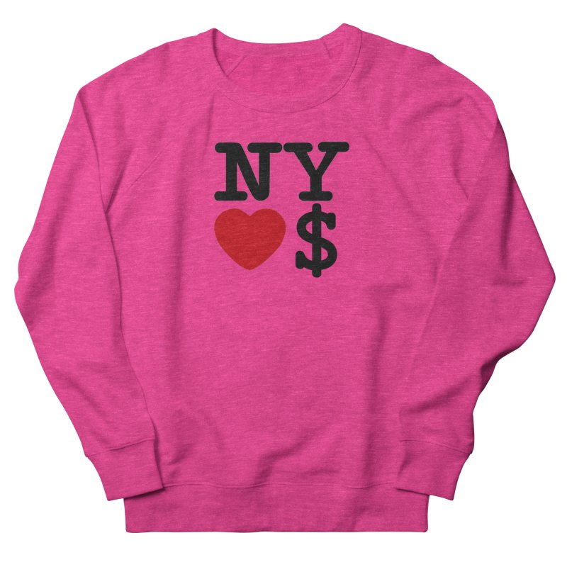 New York Loves Money Men's French Terry Sweatshirt by Not Bad Tees