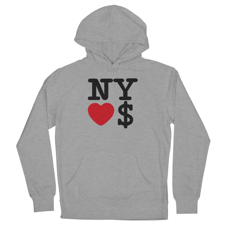 New York Loves Money Women's French Terry Pullover Hoody by NotBadTees's Artist Shop