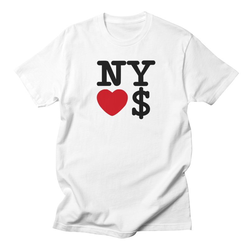 New York Loves Money Women's Regular Unisex T-Shirt by Not Bad Tees