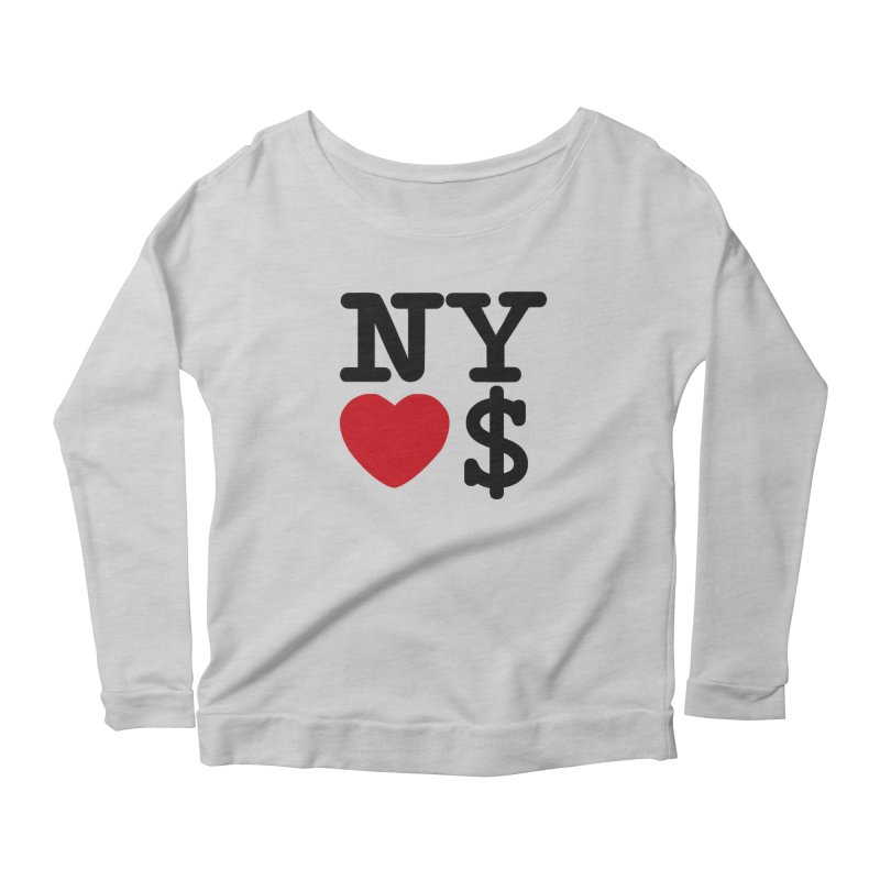 New York Loves Money Women's Scoop Neck Longsleeve T-Shirt by Not Bad Tees