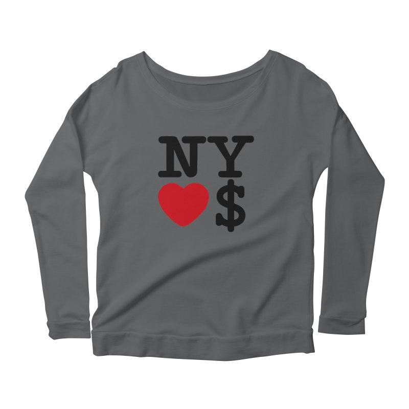 New York Loves Money Women's Scoop Neck Longsleeve T-Shirt by NotBadTees's Artist Shop
