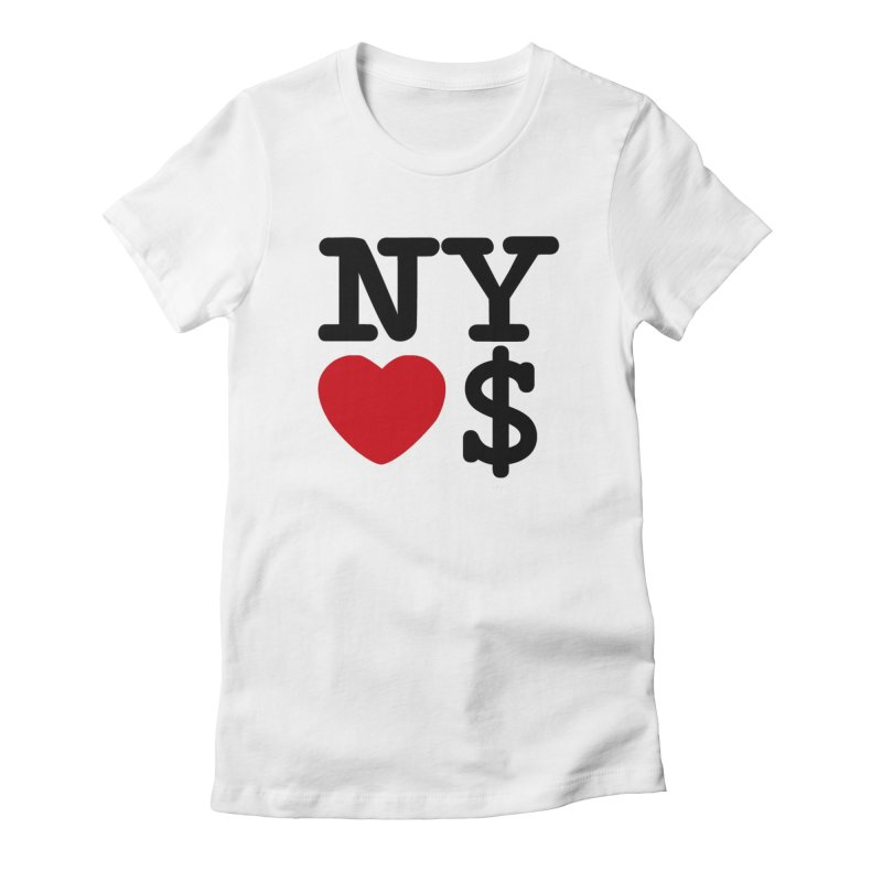 New York Loves Money Women's Fitted T-Shirt by Not Bad Tees