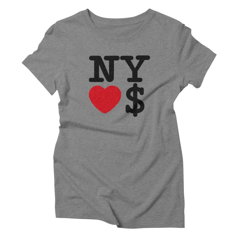 New York Loves Money Women's Triblend T-Shirt by Not Bad Tees