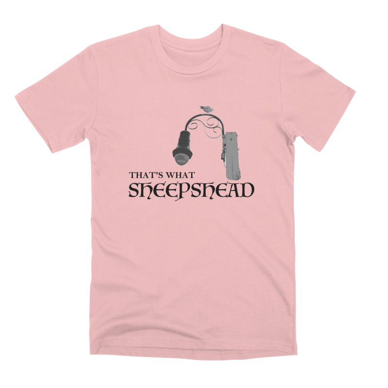 That's What Sheepshead Men's Premium T-Shirt by NotBadTees's Artist Shop