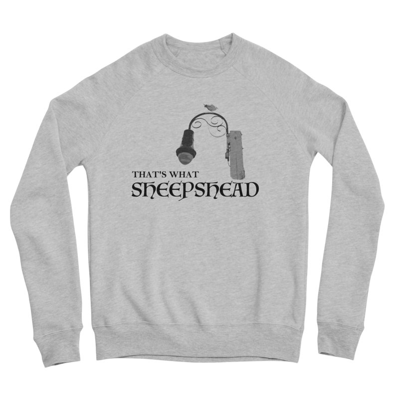 That's What Sheepshead Women's Sponge Fleece Sweatshirt by Not Bad Tees