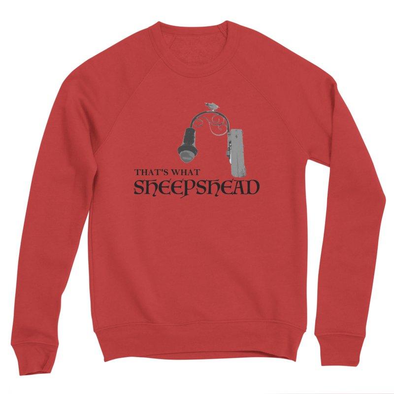 That's What Sheepshead Men's Sponge Fleece Sweatshirt by Not Bad Tees