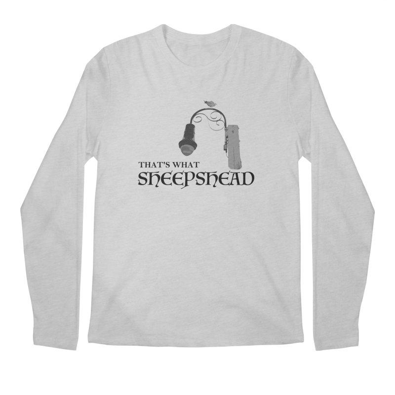 That's What Sheepshead Men's Regular Longsleeve T-Shirt by NotBadTees's Artist Shop