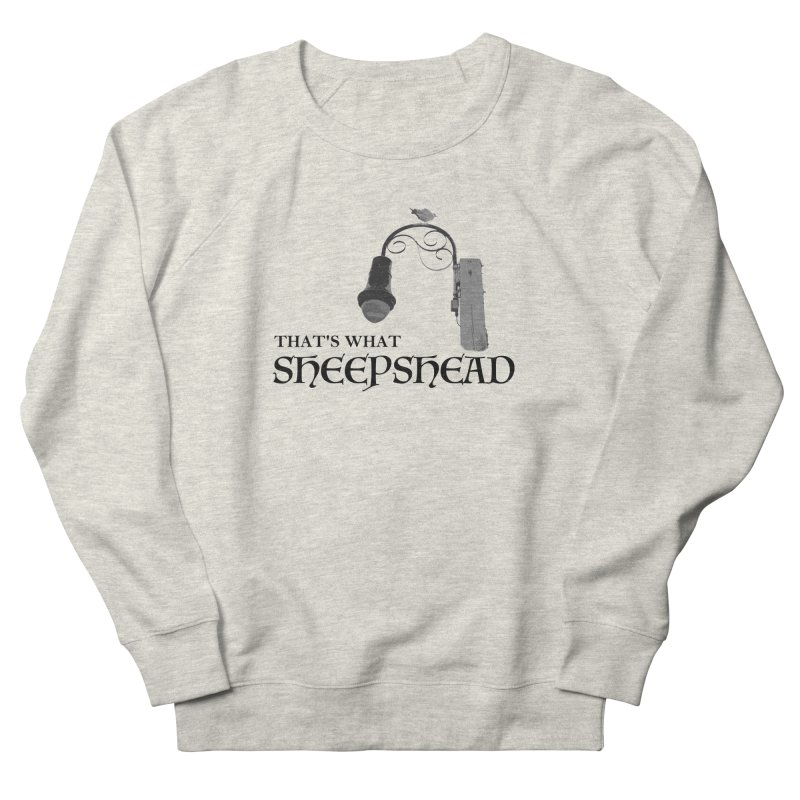 That's What Sheepshead Women's French Terry Sweatshirt by Not Bad Tees
