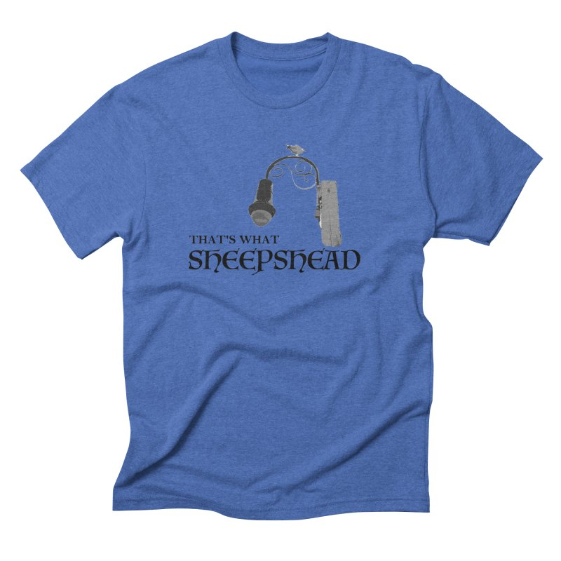 That's What Sheepshead Men's Triblend T-Shirt by Not Bad Tees