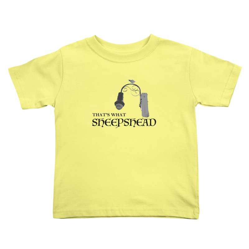 That's What Sheepshead Kids Toddler T-Shirt by Not Bad Tees